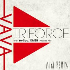 VaVa - Triforce feat. Yo-Sea, OMSB -Arcade Mix-(AIKI REMIX)