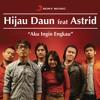 Aku Ingin Engkau (feat. Astrid)