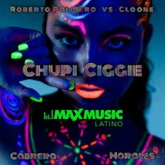 Roberto Palmero x Cloone - Chupi Ciggie (Pedro Cabrera & Pedro Morales Mashup)