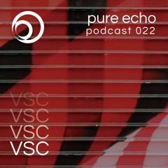 Pure Echo Podcast #022 - VSC // Vault Sessions V