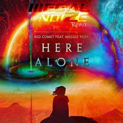 Red Comet - Here Alone (Illegal NoiZe Remix)