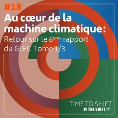 Au coeur de la machine climatique : retour sur le 6ème rapport du GIEC Tome 1/3