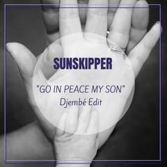 Go in peace my son [Djembé Edit]