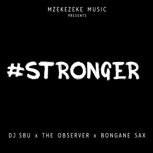 Stronger (feat. The Observer & Bongane Sax)