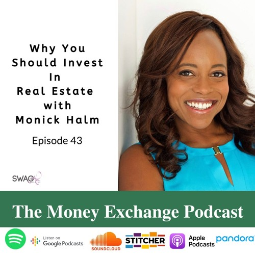 Why You Should Invest in Real Estate with Monick Halm - Eps 43