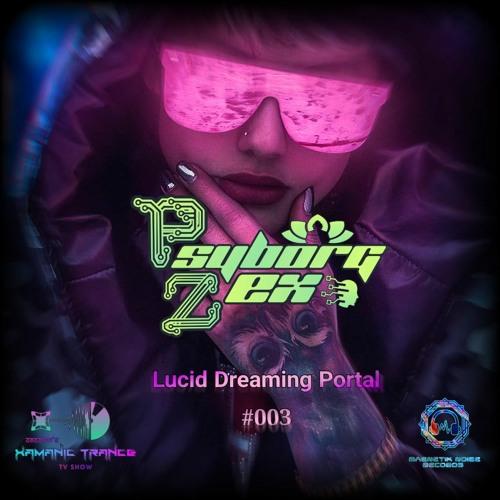 Psyborg Zex Private Set (Lucid Dreaming Portal) #003