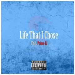 Life That I Chose (feat. Primo Li)