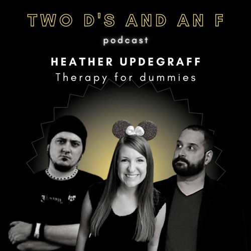 Heather Updegraff: Therapy for dummies - Ep. 23