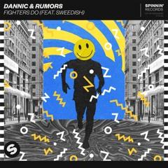 Dannic & Rumors - Fighters Do (ft. SWEEDiSH)
