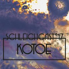 Schleichcast°17   Kotoe