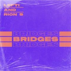 LEFTI & Rion S - Bridges (Radio Edit)