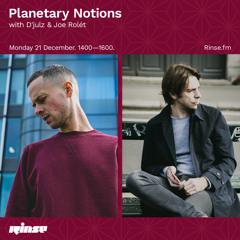 Planetary Notions with D'julz & Joe Rolét - 21 December 2020