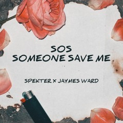 SOS (SOMEONE SAVE ME) (FEAT. JAYMES WARD)