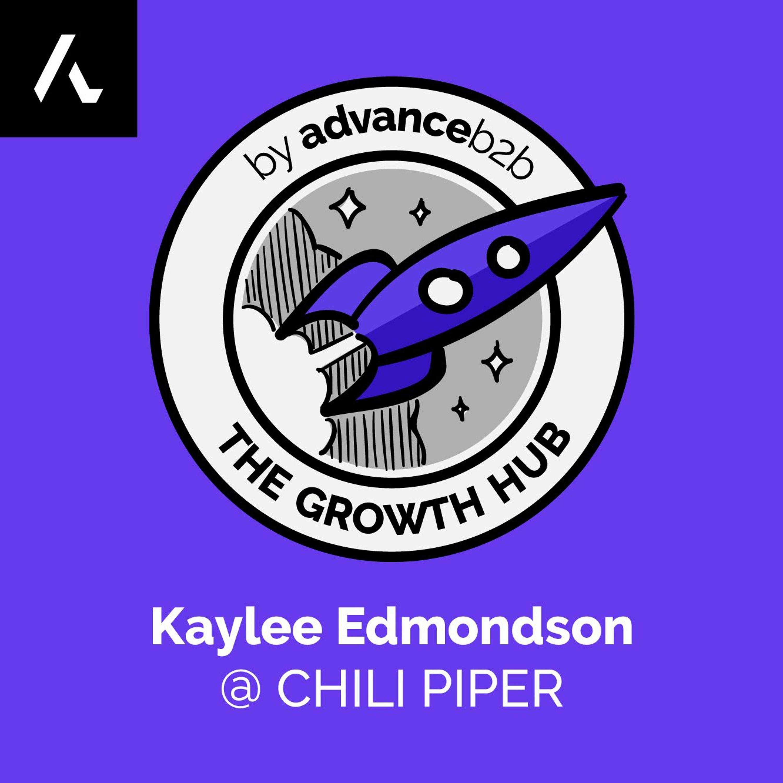 Kaylee Edmondson - Senior Director of Demand Gen at Chili Piper - The Future of Demand Gen