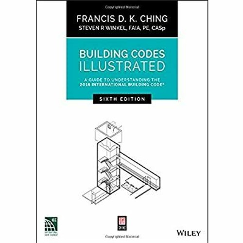 [Ebook]^^ Building Codes Illustrated: A Guide to Understanding the 2018 International Building Code