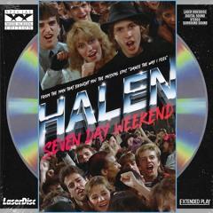 Halen - Seven Day Weekend