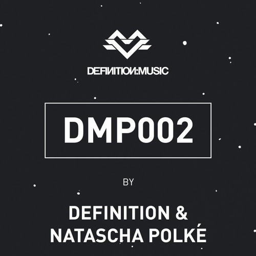 [DMP002] Definition:Music Podcast 002 by Definition & Natascha Polké