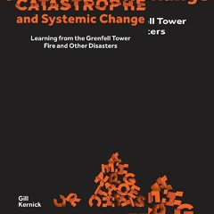 [PDF]❤DOWNLOAD⚡ Catastrophe and Systemic Change: Learning from the Grenfell Tower Fire and Other Dis