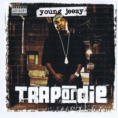Young Jeezy - Trap Or Die Ft. Bun B