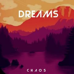 Dreams - CHAOS Official Audio
