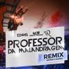 Professor Da Malandragem (Dennis DJ e DANNE Remix) [feat. Wesley Safadão & Ronaldinho Gaúcho]