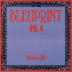 BLEUPRINT VOL. 4