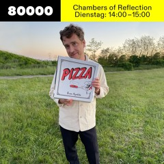 Chambers of Reflection #32 (Pizzeria Speciale) w/ Michael Satter at Radio 80000 • 01.06.2021
