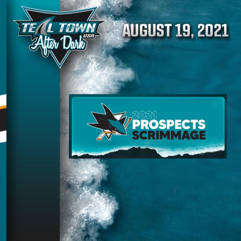 2021 San Jose Sharks Prospect Scrimmage - 8/19/2021 - Teal Town After Dark (Postgame)