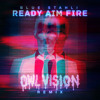 Ready Aim Fire (Owl Vision Remix) (Instrumental)