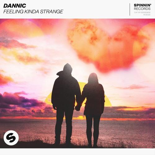 Dannic - Feeling Kinda Strange [OUT NOW]