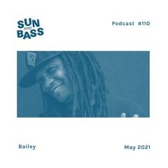 SUNANDBASS Podcast #110 - Bailey