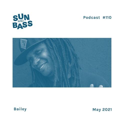 Download Bailey - Sunandbass Podcast 110 (29-04-2020) mp3