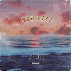 ZIUR - RENAZER - Original Mix