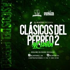 CLASICOS DEL PERREO MIX BLASTER DJ EDITION RKT SET VOL 2