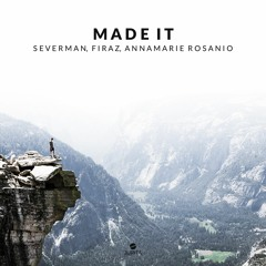 Severman & Firaz - Made It (feat. Annamarie Rosanio)