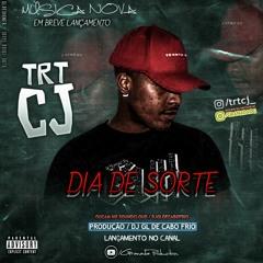 @@ TRTCJ - HOJE É SEU DIA DE SORTE - [ DJ GL DE CABO FRIO ]