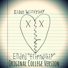 Ended Friendship (Original College Version)