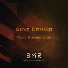 Skye Domino - Toxic Combination (Original Mix)