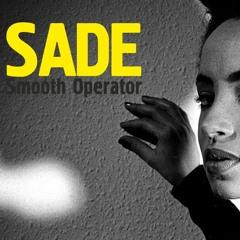 Sade - Smooth Operator - Remix (Demo Version 2)