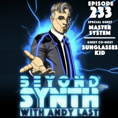 Beyond Synth - 233 - Master System / Sunglasses Kid