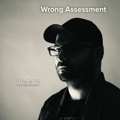 Pandemic chronicles – Wrong Assessment