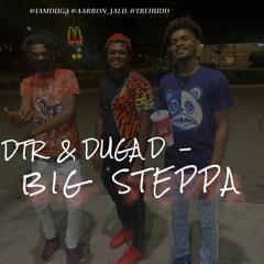 Dtr & Duga D- Big Steppa