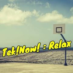 Tek!Now! : Relax 5 ( 04/21 )