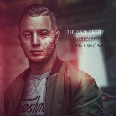 The Dark Entity Podcast #35 - August 2021