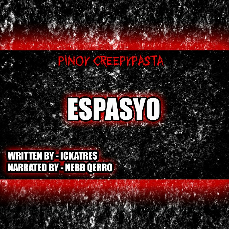 ESPASYO - TAGALOG HORROR STORY - PINOY CREEPYPASTA