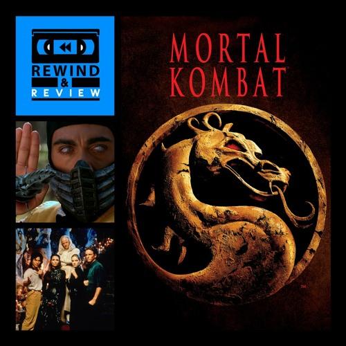 Rewind & Review Ep 60 - Mortal Kombat (1995)