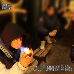 Cali, Hennessy & 808s