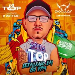 SETMIXADO SÓ TOCA TOP 130BPM ( DIÓCULOS DJ )