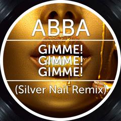 ABBA - Gimme! Gimme! Gimme!  (Silver Nail Radio edit)