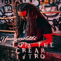 Youngworldibi - For The C.R.E.A.M